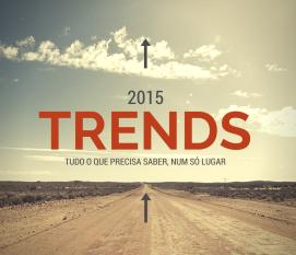 Tendências para 2015: tudo o que precisa saber